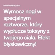 Polish Recipes, Body Detox, Slow Food, Health Motivation, Home Brewing, Herbal Remedies, Health And Beauty, Herbalism, Health Care