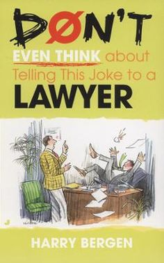 Don't Even Think About Telling this Joke to a Lawyer by Harry Bergen, Click to Start Reading eBook, More information to be announced soon on this forthcoming title from Penguin USA.