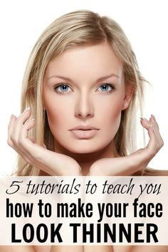 These tutorials will teach you 2 basic makeup techniques that will make your face look thinner