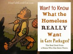 Want to know what the homeless REALLY want in care packages? The real deal from a mama who has been there. #carepackagesforthehomeless #helpthehomeless #homeless