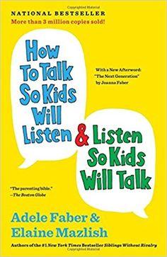 How to Talk So Kids Will Listen & Listen So Kids Will Talk: Adele Faber, Elaine Mazlish: 8601417249062: Amazon.com: Books