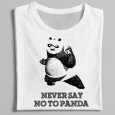 NEVER SAY NO TO PANDA - T-Shirt For Men