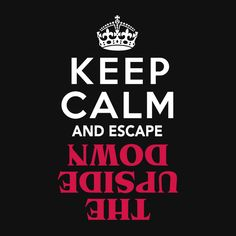 """""""Keep Calm and Escape the Upside Down"""" Stranger Things Shirt 
