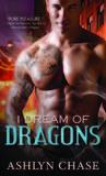 I Dream of Dragons - Ashlyn ChaseI Dream of Dragons - Ashlyn Chase