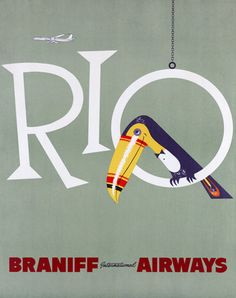 """Rio and Toucan. Vintage travel poster from Brazil. Afiche de """"Braniff Airways""""."""
