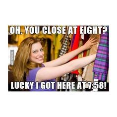 """Wishing that, just once, you could scream """"WE ARE ABOUT TO CLOSE."""" 
