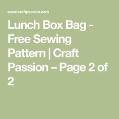 Lunch Box Bag - Free Sewing Pattern | Craft Passion – Page 2 of 2
