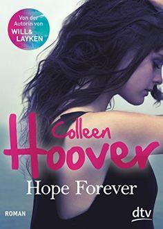 Hope Forever: Roman von Colleen Hoover http://www.amazon.de/dp/3423716061/ref=cm_sw_r_pi_dp_0maqvb0YHW8EQ