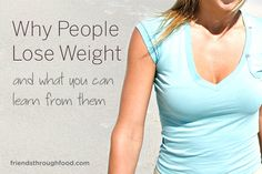 Why People Lose Weight And What You Can Learn from them.