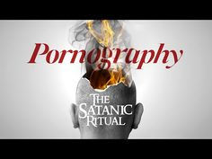 THE ARMY OF SATAN - PART 17 - Pornography (The Demonic Ritual) - YouTube