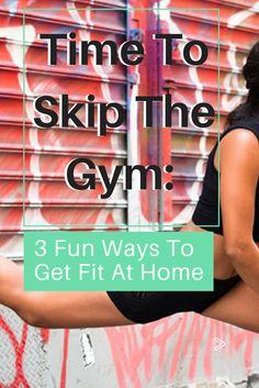 Time To Skip The Gym: 3 Fun Ways To Get Fit At Home — Las Morenas De España