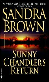 Sunny Chandlers Return - Sandra Brown, From the Inside Flap Sandra Brown has won over fans and critics throughout the world with more than fifty New York Times bestselling novels. Book Club Books, Good Books, Books To Read, My Books, Sandra Brown Books, Romance Novels, Fiction Books, Bestselling Author, Book Worms