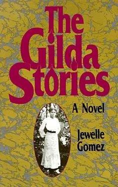 The Gilda Stories by Jewell Gomez | 15 Essential Books For Young Lesbians