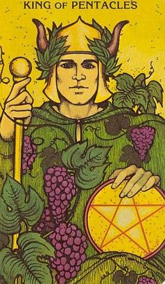 Tarot~King of Pentacles~A man of success and means. He can turn anything into a pot of gold. An entrepreneur. He may seem very methodical in business, but everything he does has a purpose. Not wasteful or expending too much energy to reach your goals, they are occurring naturally. A skilled craftsman whose work is sought after. Capable of philanthropy. Someone who gives generously of his time.