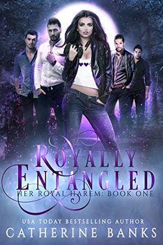 Royally Entangled: A Reverse Harem Fantasy (Her Royal Harem Book 1) by [Banks, Catherine]