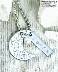 "Hand Stamped ""I Love You To The Moon & Back"""