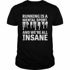 #RUNNING IS A MENTAL SPORT AND WE ARE ALL INSANE, Order HERE ==> https://www.sunfrog.com/Sports/136829223-994831920.html?58114, Please tag & share with your friends who would love it, #run for beginners, marathon pace chart, marathon inspiration #legging #popular #everything    #quote #sayings #quotes #saying #redhead #weddings #women #ginger #running #swimming #workouts #cooking #recipe #gym #fitnessmodel #redhead #athletic #beachgirl #hardbodies #workout #bodybuilding