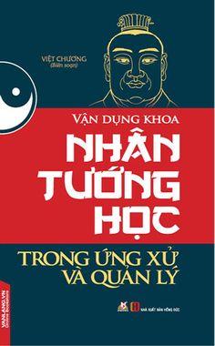 Vận Dụng Khoa Nhân Tướng Học Trong Ứng Xử Và Quản Lý ebook PDF/PRC/EPUB/MOBI tải sách hay miễn phí đọc trên điện thoại, Tablet và máy tính. Tác giả:Việt Chương