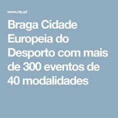 Braga Cidade Europeia do Desporto com mais de 300 eventos de 40 modalidades