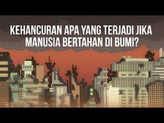 Seperti Apa Kehancuran Bumi Akibat Manusia? (Manusia Lenyap dari Bumi pt 2) - YouTube