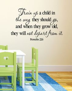 Proverbs 22:6 Train up a child in the way he should go- Vinyl wall art Nursery bible Verse