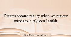 Queen Latifah Quotes About Dreams - 15354