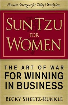 the art of war for women The art of war by sun tzu: download for free with side-by-side translation, commentary, cross references.