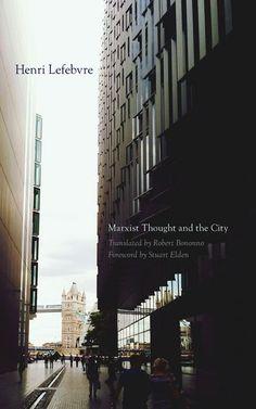 Marxist Thought and the City ~ Paperback / softback ~ Henri Lefebvre University Of Warwick, University Of Minnesota, History Of Economic Thought, Karl Marx, English Translation, Modern History, Sociology, Modern Industrial, Nonfiction