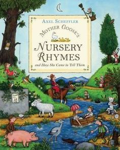 Mother Goose's Nursery Rhymes by Axel Scheffler, available at Book Depository with free delivery worldwide. Alison Green, Axel Scheffler, Total War, Mother Goose, Child Development, Nursery Rhymes, Childrens Books, Poetry, Comics