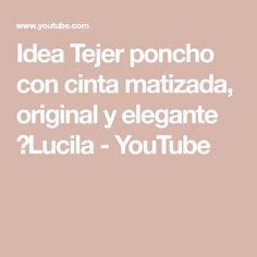 Idea Tejer poncho con cinta matizada, original y elegante 💡Lucila - YouTube Make It Yourself, Hippy, Youtube, Blog, Fashion, Knitting Videos, Chain Stitch, Knitting, Dressmaking