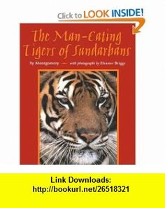 Tigers daughter 9780449912706 bharati mukherjee isbn 10 the man eating tigers of sundarbans 9780618494903 sy montgomery isbn 10 fandeluxe Ebook collections