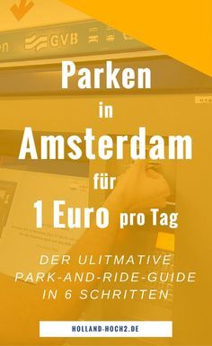 Park and Ride in Amsterdam, Amsterdam Park and Ride, P+R Amsterdam, Amsterdam P+R, Parken Amsterdam, Günstig parken in Amsterdam, #amsterdam, #tipps, #amsterdamtipps