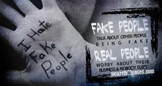 #Fake people talk about other people being Fake. Real people worry about their business and nobody else's. #Quotes #FakePeopleQuotes