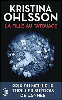 La fille au tatouage - Kristina Ohlsson, Hélène Hervieu - Livres