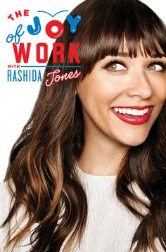 The Essential Guide to Happiness at Work, With Rashida Jones   WIRED