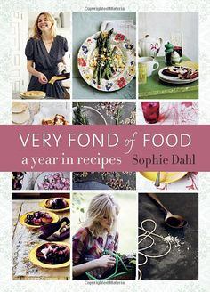 Very Fond of Food: A Year in Recipes: Sophie Dahl