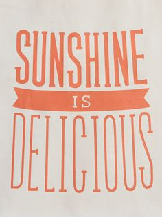 Sunshine is delicious