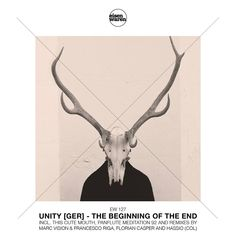 +++ OUT NOW @ BEATPORT +++ † † † UniTy - The Beginning Of The End † † † Incl. This Cute Mouth, Panflute Mediation 92 and Remixes by Marc Vision & Francesco Riga, Florian Casper and Hassio COL.