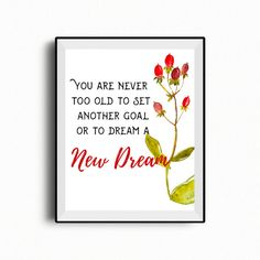CS Lewis quote printable You are never too old to set another goal or to dream a new dream