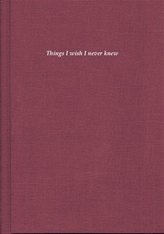 I have this book, more or less journal, called: Things I wish I never knew. The first thing I never knew was who you are, second I wish I knew where I belong, third I wish I found the one. Books To Read, My Books, I Wish, Book Title, Never, Just In Case, At Least, Mindfulness, Mood