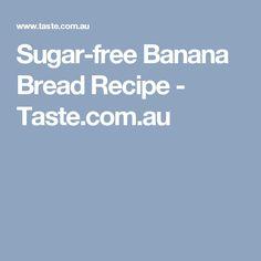Sugar-free Banana Bread Recipe - Taste.com.au