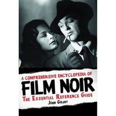 A Comprehensive Encyclopedia of Film Noir Book by John Grant