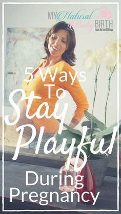 Pregancy is not that fun most of the time. But it's a lot more fun when you have a sense of humor about it! 5 Ways To Stay Playful During Pregnancy