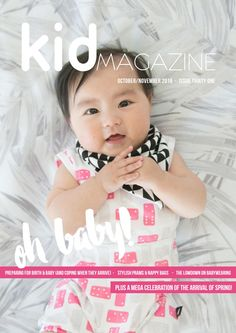 Kid Magazine Issue 31 Have a stylish life with kids! For mums who like style, pretty things and looking after themselves and their families. Books 2016, New Books, Magazines For Kids, Prams, Baby Birth, Baby Wearing, November, Stylish, Celebrities