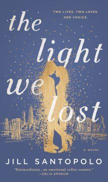 The Light We Lost by Jill Santopolo (May 2017)