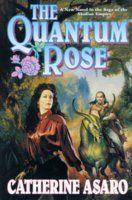 The Quantum Rose (Saga of the Skolian Empire, #6) Catherine Asaro