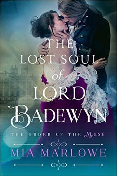 The Lost Soul of Lord Badewyn (Order of the M.U.S.E. Book 3) - Kindle edition by Mia Marlowe. Romance Kindle eBooks @ Amazon.com.