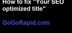 """How to fix """"your SEO optimized yoast"""" header   solved - GoGoRapid"""