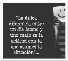 The only difference between a good day and a bad day is the attitude with which you take on the situation. Positive Phrases, Positive Quotes, Killing Quotes, Favorite Quotes, Best Quotes, I Love Mondays, Quotes En Espanol, Real Life Quotes, More Than Words