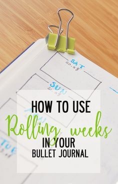 Rolling Weeks is a good way to keep track of your near future in your Bullet Journal